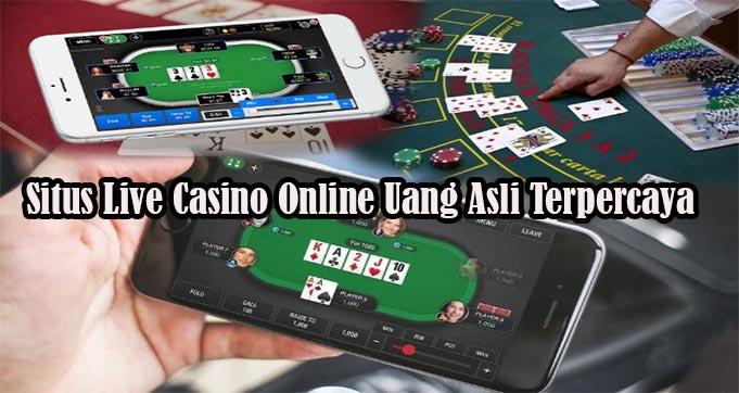 Situs Live Casino Online Uang Asli Terpercaya